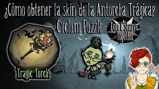 Skin de la Antorcha Trágica - Cyclum/Metheus Puzzle - Don't Starve Together Tutorial (Vigente)