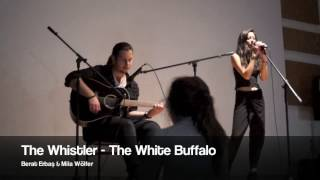 The Whistler -  Berat & Mila