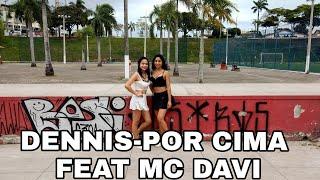 Dennis Dj - Por Cima Feat. Mc Davi | Coreografia Primas.com