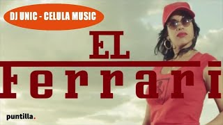 EL CHACAL FEAT. DJ UNIC ►  EL FERRARI (VIDEO OFICIAL)