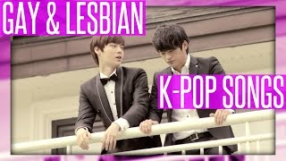 GAY & LESBIAN K-POP SONGS AND MV'S