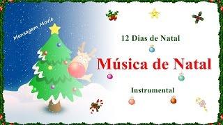Música de Natal - 12 dias de Natal - Instrumental