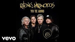 Ratones Paranoicos - Yo Te Amo