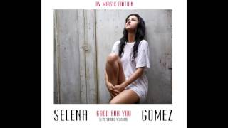 Selena Gomez - Good For You (The Revival Tour Studio Version)