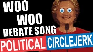 "Hillary Clinton ""Woo Woo Fart"" Trump Debate Song Remix - PCJ"