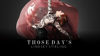 Those Days - Lindsey Stirling feat. Dan - Shay (Audio)