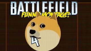 Battlefield 4 Funny Montage! Trolling Snipers , Much MLG Such WOW Doge, DAM Troll ( Funny Moments)