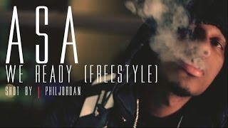 We Ready (freestyle) - ASA | Shot by Phil Jordan
