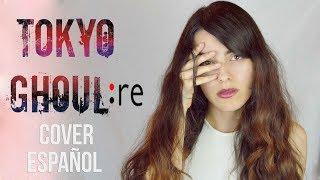 """TOKYO GHOUL:RE - OP """"Asphyxia"""" (cover español)"""