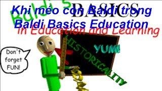 KHI MÉO CÒN BALDI TRONG BALDI BASICS EDUCATION