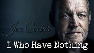 Joe Cocker - I Who Have Nothing (SR)