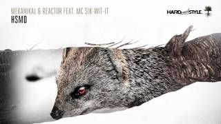 Mekanikal & Reactor feat. MC Sik-Wit-It - HSMD