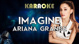 Ariana Grande - Imagine (Karaoke Instrumental)