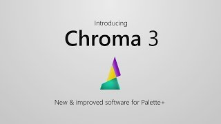 Chroma 3: New & improved software for Palette+
