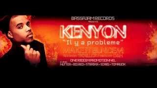KENYON - il y a problème - ( Make it bun dem riddim by Skrillex ) - BASSAJAM Records