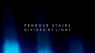 Penrose Stairs: Divided by Light Trailer