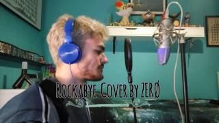 Rockabye - Clean Bandit & Anne-Marie | Male Cover by ZERØ