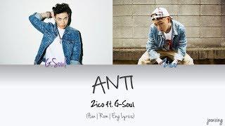 ZICO (지코) – ANTI ft. G-Soul (Color Coded Han|Rom|Eng Lyrics)