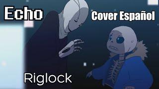【UNDERTALE】 - ECHO Animación Fandub/Cover español Riglock [Vocaloid]