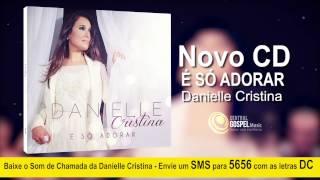 Teaser Danielle Cristina - CD É Só Adorar
