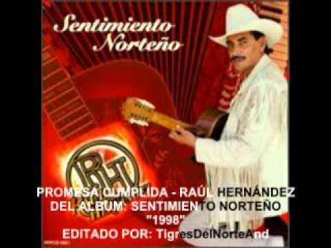 Promesa Cumplida de Raul Hernandez Letra y Video