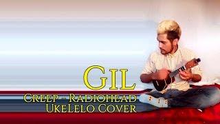 Gil (Creep - Radiohead) - UkeLelo Cover
