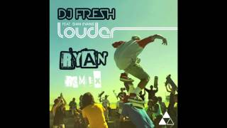 Dj Fresh - Louder (RYAN Remix)