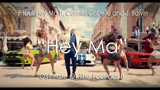Pitbull & J Balvin - Hey Ma ft Camila Cabello  OST Fate Of The Fourious Lyric Video