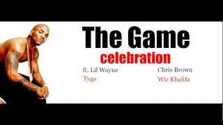 The Game - Celebration ft. Lil' Wayne, Chris Brown, Tyga & Wiz Khalifa (HD & Lyrics)