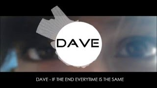 Dave - If Everytime Is The Same (Official Audio) (Read the description)
