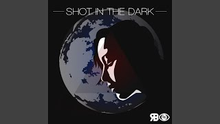 Shot in the Dark (feat. Lu Grave & Strickly Biniz)