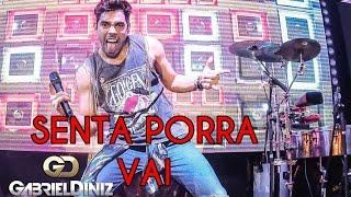 Gabriel Diniz - SENTA PORRA VAI - (Repertório Novo)