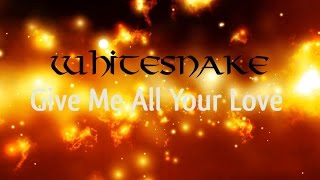 Whitesnake - Give me all your love (Lyric Video)
