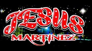JESUS MARTINEZ -EL BORRACHITO(PRIMICIA)HQ Music Reii Producciones