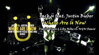 Jack Ü - Where Are Ü Now (Dimitri Vegas & Like Mike vs. W&W Remix)