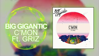 [Glitch Hop] - Big Gigantic - C'mon (Feat. GRiZ)