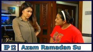 Azam Ramadan Su | Episod 12 width=