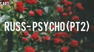 Russ - Psycho Part.2 (Lyrics)