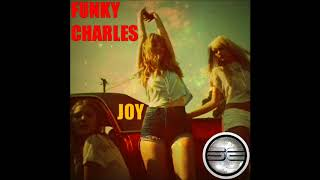 Funky Charles- Joy (Original Mix) Preview