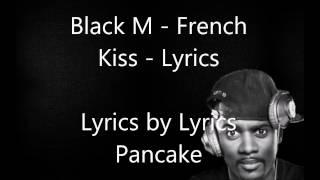 French kiss - Black M - Lyrics