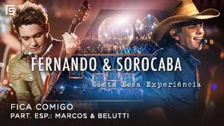 Fernando & Sorocaba - Fica Comigo part. Marcos & Belutti | DVD Sinta Essa Experiência