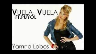Yamna Lobos - Vuela, vuela ft. Puyol
