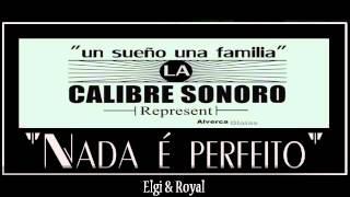 Calibre Sonoro - Nada é perfeito (Prod.Mixstereo) -2012