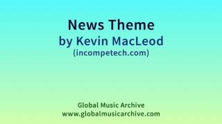 News Theme - Kevin MacLeod (incompetech.com)