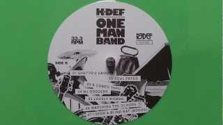 K-Def - K Comes Thru - One Man Band (2013)