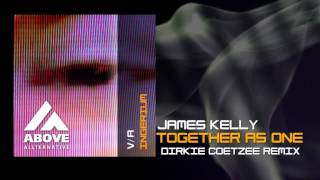 James Kelly - Together as One (Dirkie Coetzee Remix)