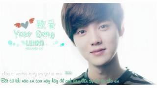 [Vietsub + Kara] 致愛 Your Song - 鹿晗 LUHAN