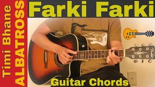 Timi Bhane   Farki Farki - Albatross guitar chords