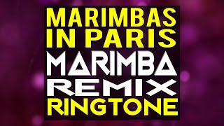 Marimbas in Paris Remix Ringtone
