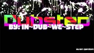 INxDUBxWExSTEP - Destroyed - Dubstep 2013